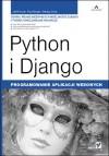 Python i Django : programowanie aplikacji webowych - Jeff Forcier, Paul Bissex, Wesley Chun