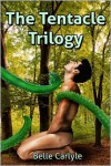 The Tentacle Trilogy - Belle Carlyle