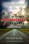 The Adventure of Supernatural Discovery: A Handbook on Receiving Divine Encounters - Michael Kaylor