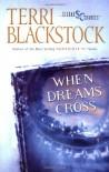 When Dreams Cross (Second Chances Series #2) - Terri Blackstock
