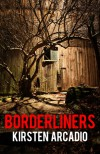 Borderliners - Kirsten Arcadio