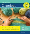 Crochet 101: Master Basic Skills and Techniques Easily through Step-by-Step Instruction - Deborah Burger, Dee Stanziano