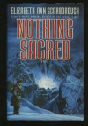 Nothing Sacred by Scarborough, Elizabeth Ann published by Doubleday Hardcover -