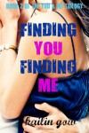 Finding You, Finding Me - Kailin Gow