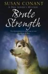 Brute Strength - Susan Conant