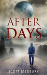 After Days (The After Days Trilogy Book 1) - Scott Medbury