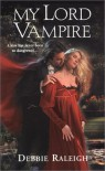 My Lord Vampire (Immortal Rogues #1) - Alexandra Ivy, Debbie Raleigh