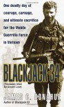 Blackjack-34 (previously titled No Greater Love): One Deadly Day of Courage, Carnage, and Ultimate Sacrifice for the Mobile Guerrilla Force in Vietnam - James C. Donahue