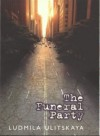 The Funeral Party - Lyudmila Ulitskaya