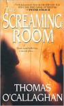 The Screaming Room - Thomas O'Callaghan