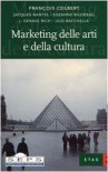 Marketing delle arti e della cultura - Francois Colbert, G. Agusto