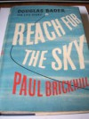 Reach for the Sky - Paul Brickhill
