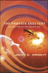 The Phoenix Exultant: The Golden Age, Volume 2 (Golden Age (Tor Hardcover)) - John C. Wright