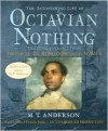 The Astonishing Life of Octavian Nothing, Traitor to the Nation, Volume II: The Kingdom on the Waves - M. T. Anderson,  Read by Peter Francis James