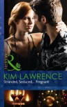 Stranded, Seduced...Pregnant - Kim Lawrence