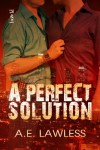 A Perfect Solution - A.E. Lawless