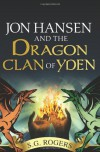 Jon Hansen and the Dragon Clan of Yden - S.G. Rogers