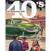 All-American Ads of the 40's (Specials) - Jim Heimann