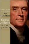 Thomas Jefferson: The Art of Power - Jon Meacham, Edward Herrmann