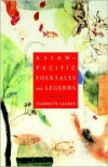 Asian-Pacific Folktales and Legends - Jeannette Faurot