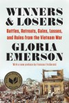 Winners and Losers: Battles, Retreats, Gains, Losses, and Ruins from the Vietnam War - Gloria Emerson