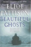 Beautiful Ghosts  - Eliot Pattison