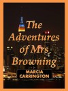 The Adventures of Mrs Browning - Marcia Carrington