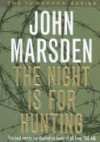 The Night is for Hunting (Tomorrow #6) - John Marsden