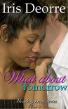 What About Tomorrow (Mending Hearts Book 2) - Iris Deorre