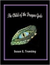 The Child of the Dragon Gods - Susan Trombley