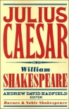 Julius Caesar - David Scott Kastan, Andrew Hadfield, William Shakespeare