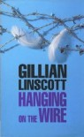 Hanging on the Wire - Gillian Linscott