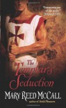 The Templar's Seduction - Mary Reed McCall