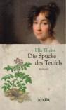 Die Spucke Des Teufels Roman - Elke Achtner-Theiss