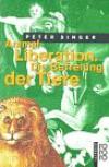 Animal Liberation. Die Befreiung Der Tiere - Peter Singer, Claudia Schorcht