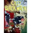 Old Black Witch! - Wende Devlin, Harry Devlin