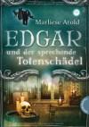 Edgar und der sprechende Totenschädel - Marliese Arold, Hauptmann & Kompanie