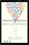 Transforming Discipleship: Making Disciples a Few at a Time - Greg Ogden