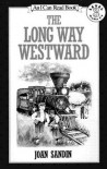 The long way westward (An I can read book) - Joan Sandin