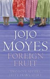 Foreign Fruit - Jojo Moyes