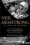 Neil Armstrong: A Life of Flight - Jay Barbree