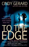 To the Edge (The Bodyguards, Book 1) - Cindy Gerard