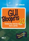 GUI Bloopers 2.0: Common User Interface Design Don'ts and DOS - Jeff Johnson