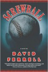 Screwball: A Novel - David Ferrell