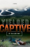 Yielded Captive - Dalaina May