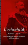 Duch króla Leopolda. Opowieść o chciwości, terrorze i bohaterstwie w kolonialnej Afryce - Adam Hochschild