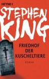 Friedhof der Kuscheltiere: Roman - Stephen King