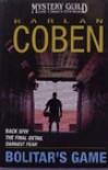 Bolitar's Game: Back Spin / The Final Detail / Darkest Fear (Myron Bolitar, #4, #6, #7) - Harlan Coben