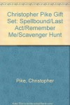 Spellbound / Scavenger Hunt / Remember Me / Last Act - Christopher Pike