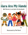 Here Are My Hands - Bill Martin Jr.